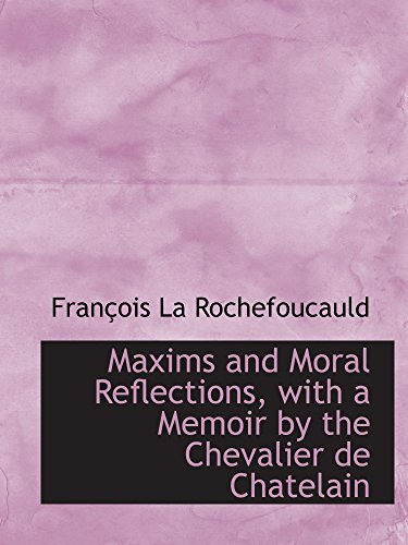 9781103643394: Maxims and Moral Reflections, with a Memoir by the Chevalier de Chatelain