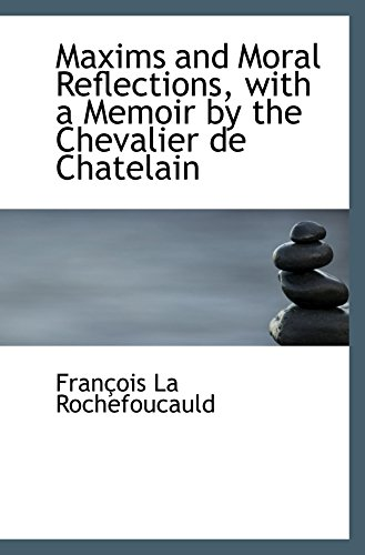 9781103643400: Maxims and Moral Reflections, with a Memoir by the Chevalier de Chatelain
