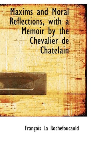 9781103643448: Maxims and Moral Reflections, with a Memoir by the Chevalier de Chatelain