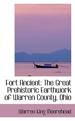 9781103645350: Fort Ancient: The Great Prehistoric Earthwork of Warren County, Ohio (Bibliolife Reproduction)