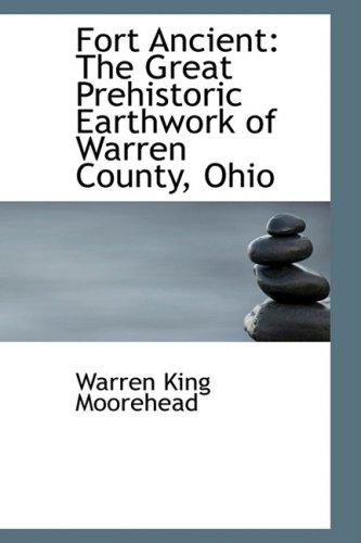 9781103645404: Fort Ancient: The Great Prehistoric Earthwork of Warren County, Ohio
