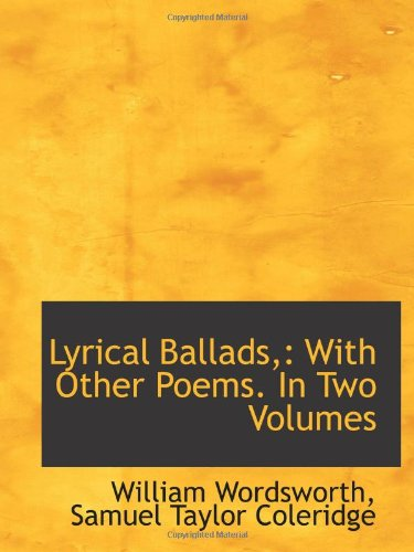 9781103646845: Lyrical Ballads,: With Other Poems. In Two Volumes