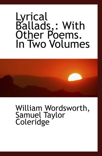 9781103646869: Lyrical Ballads,: With Other Poems. In Two Volumes