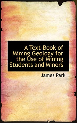 9781103657568: A Text-Book of Mining Geology for the Use of Mining Students and Miners
