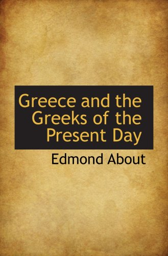 9781103658275: Greece and the Greeks of the Present Day