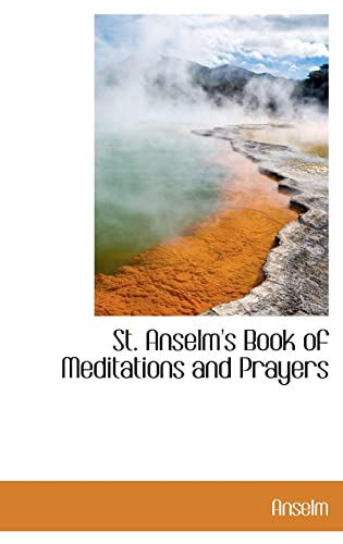 9781103662296: St. Anselm's Book of Meditations and Prayers