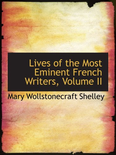 9781103666102: Lives of the Most Eminent French Writers, Volume II