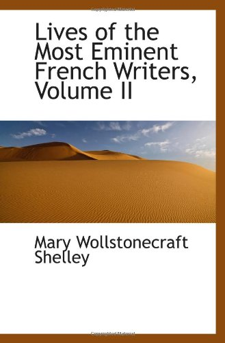 9781103666133: Lives of the Most Eminent French Writers, Volume II