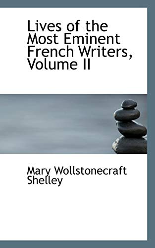 9781103666157: Lives of the Most Eminent French Writers, Volume II
