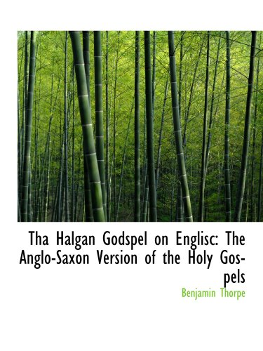 9781103668427: Tha Halgan Godspel on Englisc: The Anglo-Saxon Version of the Holy Gospels