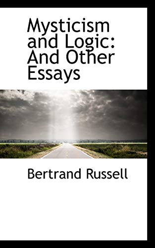 9781103669493: Mysticism and Logic: And Other Essays