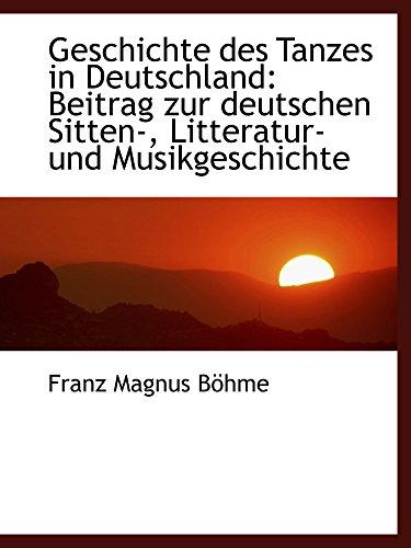 9781103672523: Geschichte des Tanzes in Deutschland: Beitrag zur deutschen Sitten-, Litteratur- und Musikgeschichte