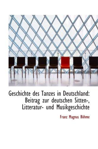 9781103672561: Geschichte des Tanzes in Deutschland: Beitrag zur deutschen Sitten-, Litteratur- und Musikgeschichte