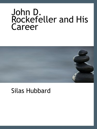 9781103676910: John D. Rockefeller and His Career