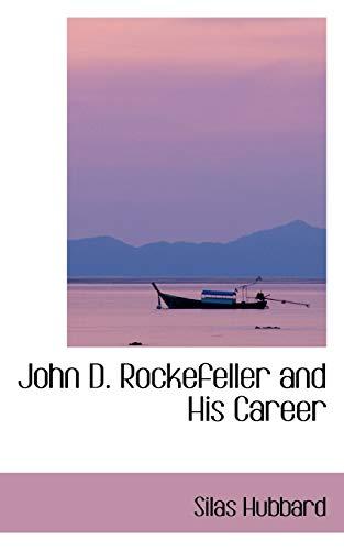 9781103676965: John D. Rockefeller and His Career (Bibliolife Reproductions)