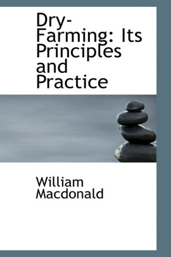 9781103680542: Dry-Farming: Its Principles and Practice