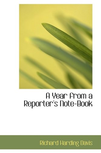 9781103684601: A Year from a Reporter's Note-Book