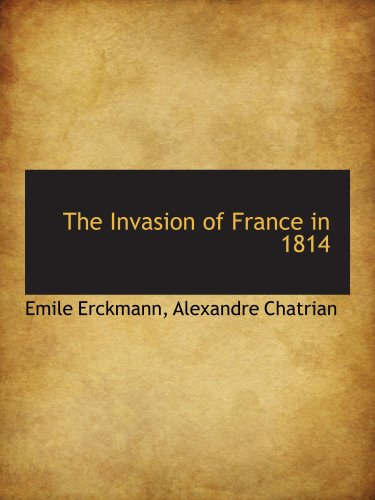 The Invasion of France in 1814: Alexandre Chatrian, Emile