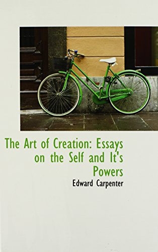 9781103694198: The Art of Creation: Essays on the Self and It's Powers