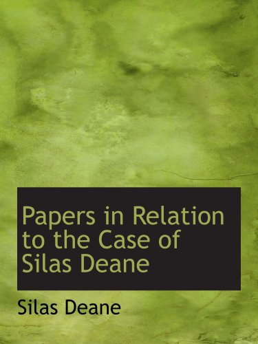 9781103694297: Papers in Relation to the Case of Silas Deane