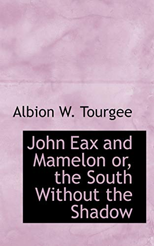 John Eax and Mamelon or, the South