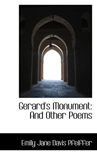 Gerard's Monument: And Other Poems: Jane Davis Pfeiffer, Emily