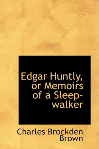 9781103698202: Edgar Huntly, or Memoirs of a Sleep-walker