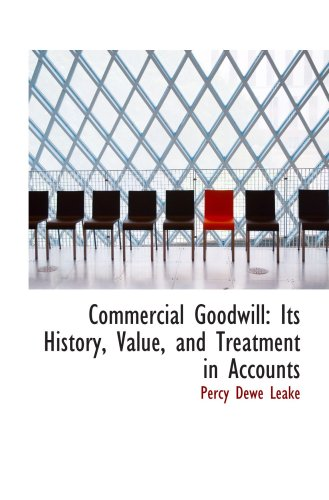 9781103707003: Commercial Goodwill: Its History, Value, and Treatment in Accounts