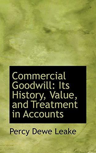 9781103707010: Commercial Goodwill: Its History, Value, and Treatment in Accounts (Bibliolife Reproduction)