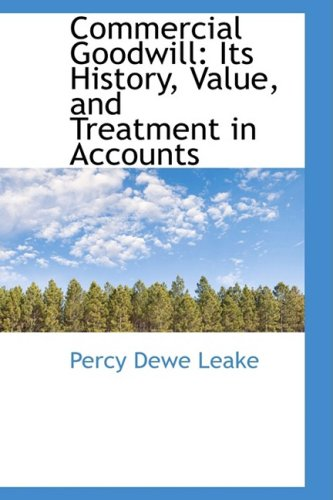 9781103707065: Commercial Goodwill: Its History, Value, and Treatment in Accounts