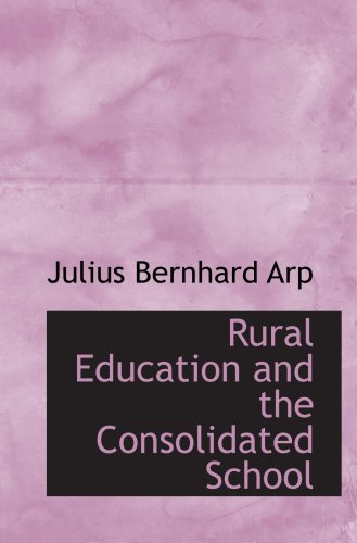 9781103707140: Rural Education and the Consolidated School