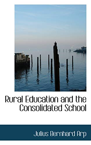 9781103707171: Rural Education and the Consolidated School