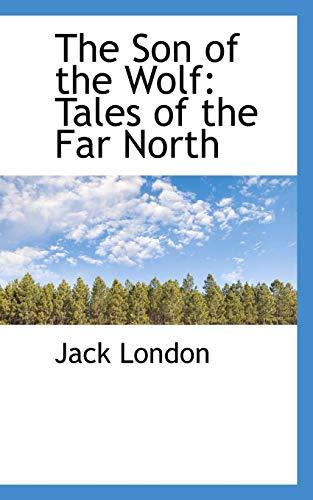 9781103709656: The Son of the Wolf: Tales of the Far North
