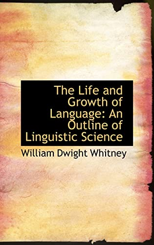 9781103711017: The Life and Growth of Language: An Outline of Linguistic Science