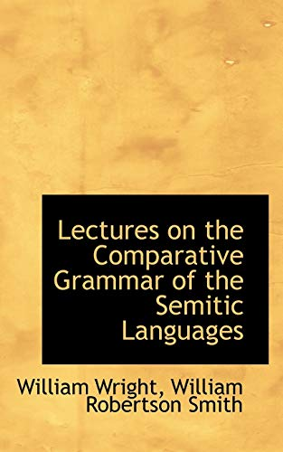 9781103715008: Lectures on the Comparative Grammar of the Semitic Languages