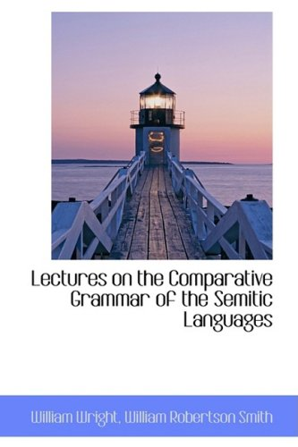 9781103715046: Lectures on the Comparative Grammar of the Semitic Languages