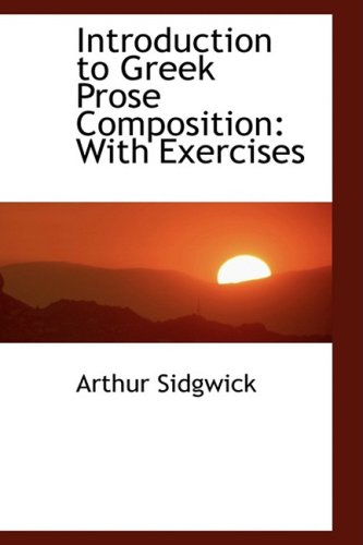 9781103716180: Introduction to Greek Prose Composition: With Exercises