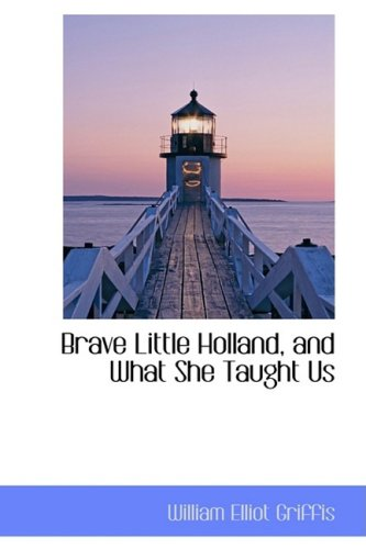 9781103718184: Brave Little Holland, and What She Taught Us