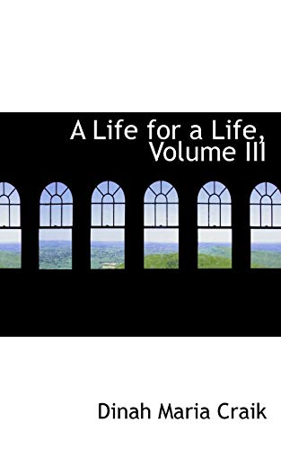 9781103719549: 3: A Life for a Life, Volume III