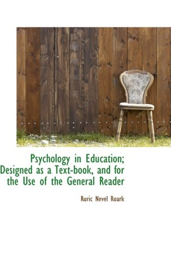9781103725120: Psychology in Education: Designed As a Text-book, and for the Use of the General Reader