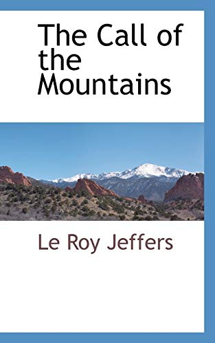 The Call of the Mountains: Le Roy Jeffers