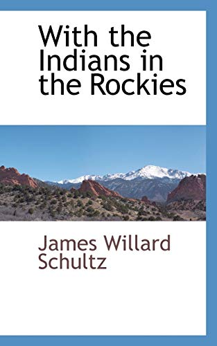 With the Indians in the Rockies (1103727745) by James Willard Schultz