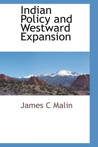 Indian Policy and Westward Expansion: James C Malin