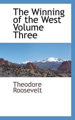 9781103729166: The Winning of the West Volume Three