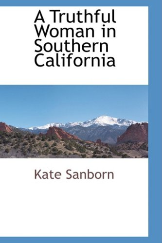 9781103729418: A Truthful Woman in Southern California