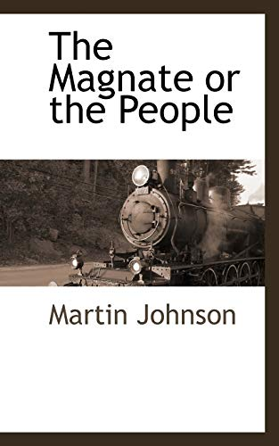 The Magnate or the People: Martin Johnson
