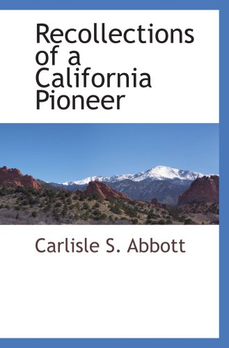 9781103730131: Recollections of a California Pioneer