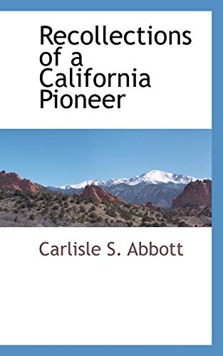 9781103730155: Recollections of a California Pioneer