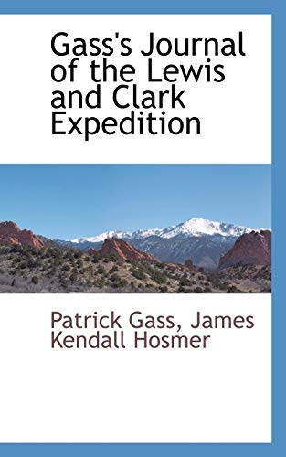 9781103730735: Gass's Journal of the Lewis and Clark Expedition