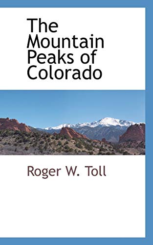 The Mountain Peaks of Colorado: Roger W. Toll